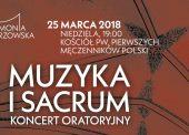 Muzyka i Sacrum – Koncert Oratoryjny – 25 marca 2018 r.